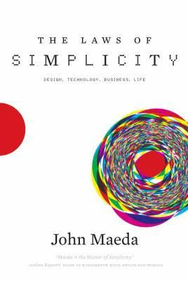 The Laws of Simplicity [Book Summary]