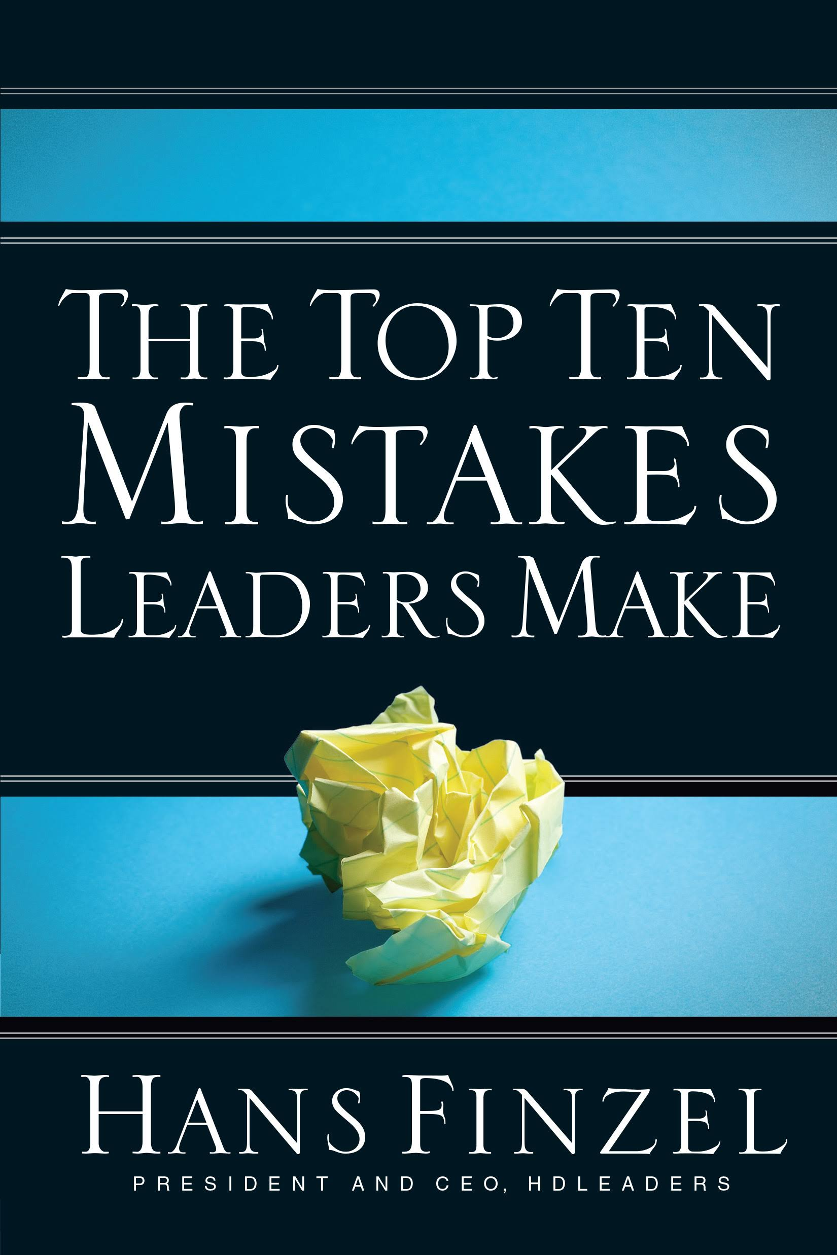 The Top Ten Mistakes Leaders Make [Book Summary]
