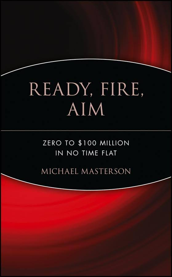 Ready, Fire, Aim [Book Summary]