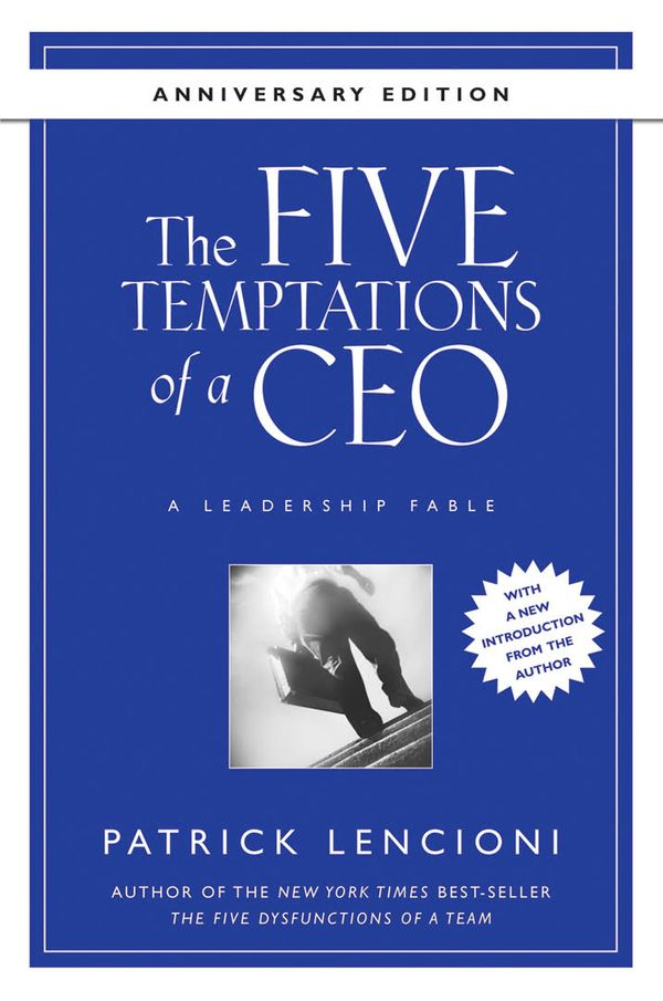 The Five Temptations of a CEO [Book Summary]